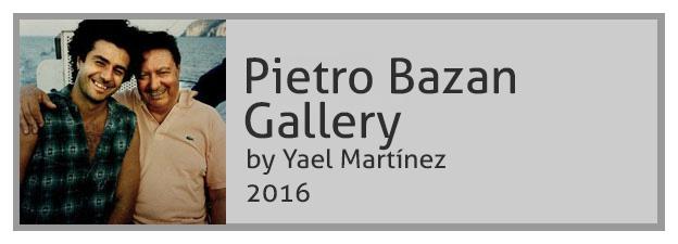 Pietro Bazan Gallery 2016