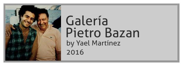 Galeri Pietro Bazan 2016